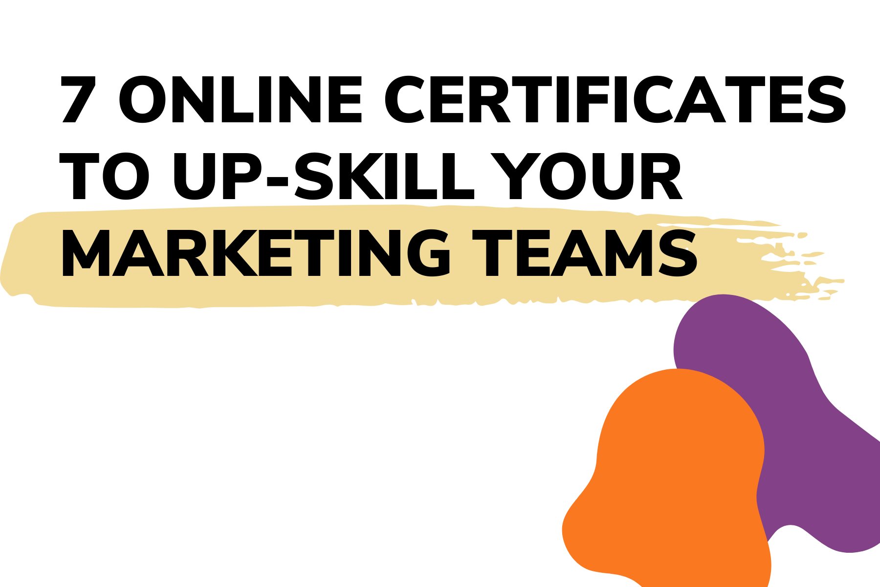 Our top 7 online certificates to up-skill your marketing teams