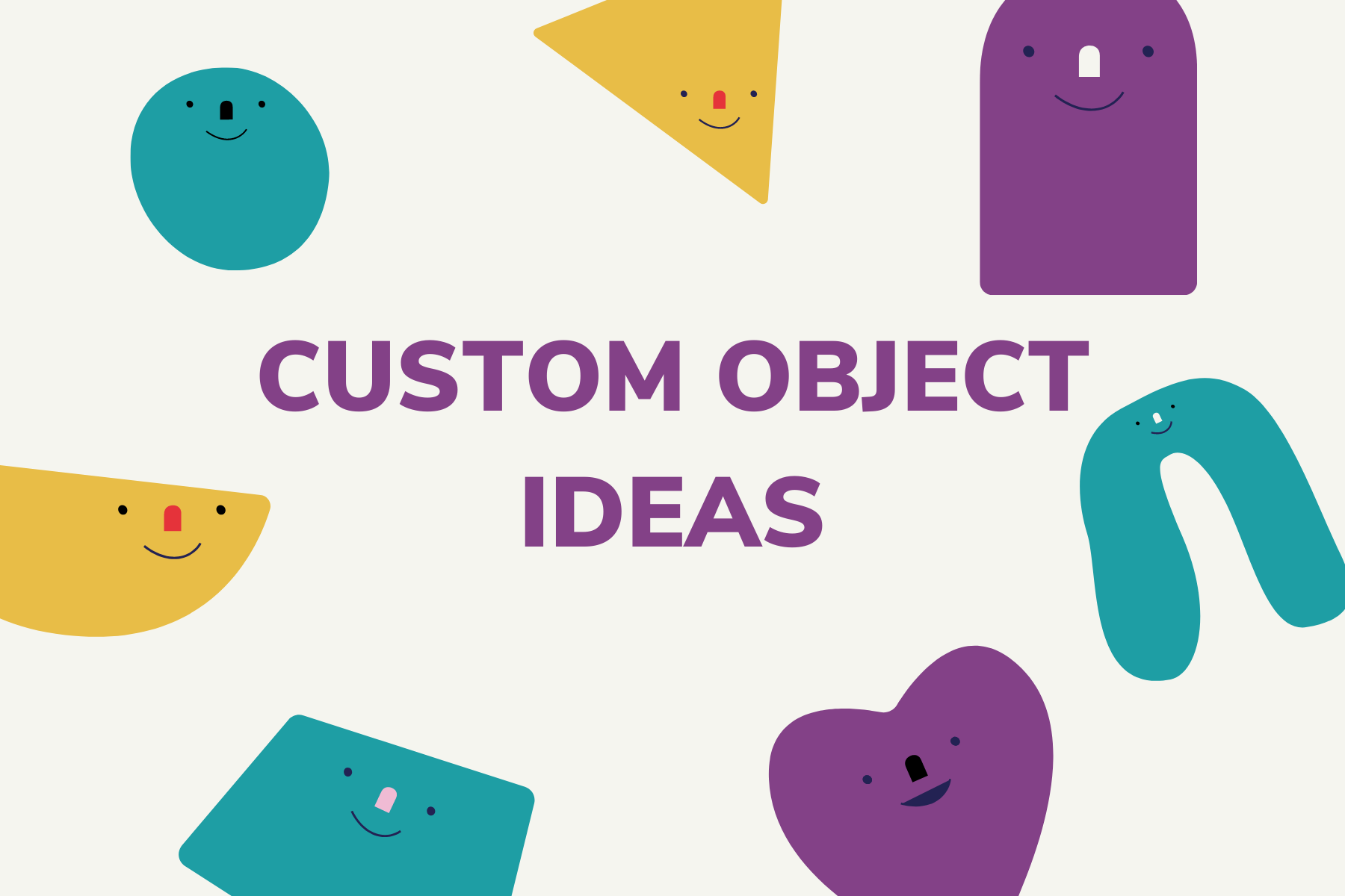 Custom objects ideas for colleges