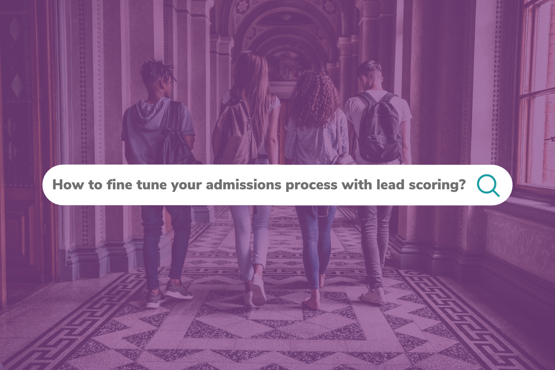 How to fine tune your admissions process with lead scoring?
