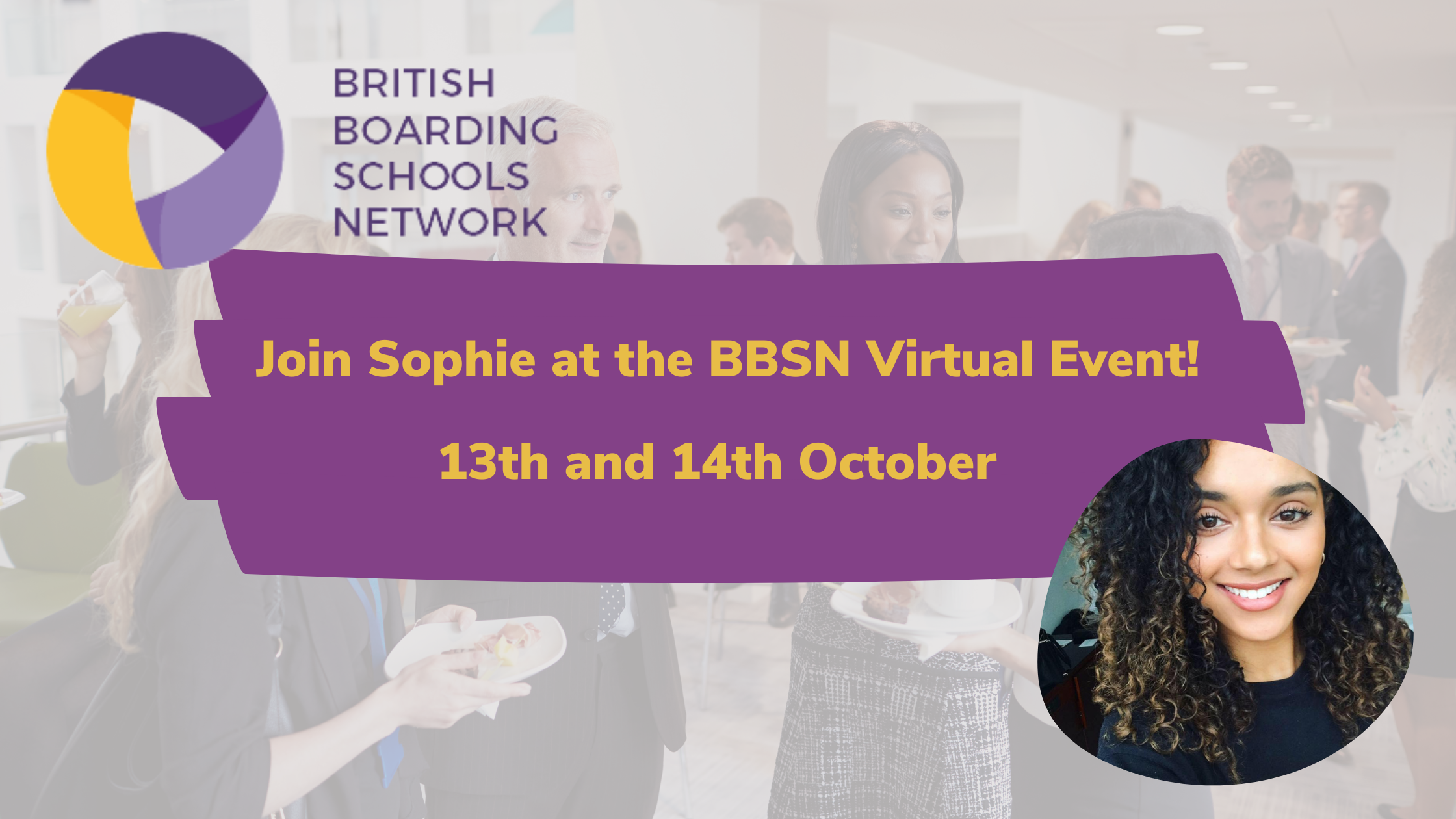 Sophie Frater of HubGem Marketing is attending British Boarding Schools Network's Virtual Connected Event