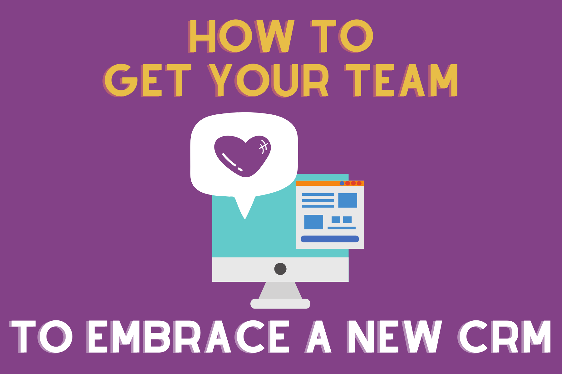 get your team to embrace a new CRM