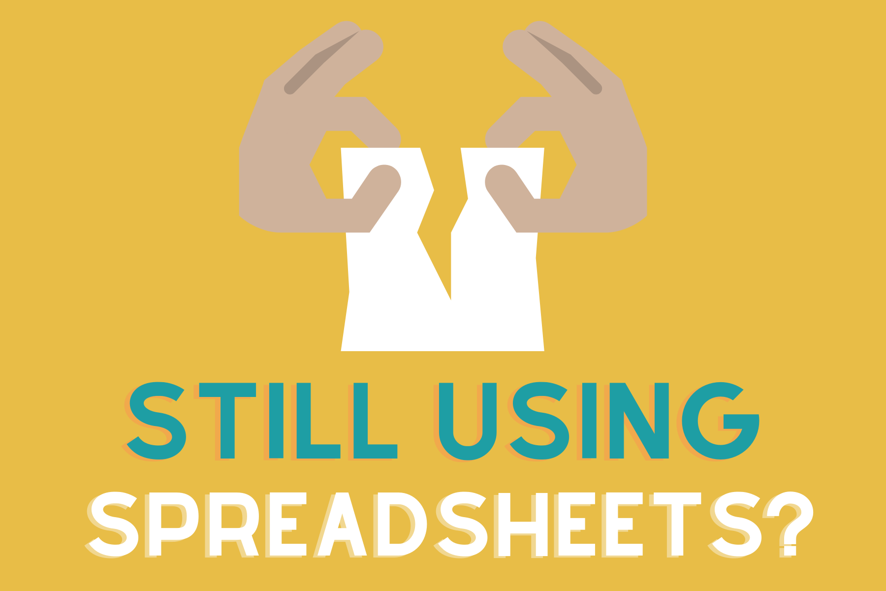 still using spreadsheets?